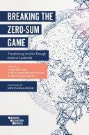 Breaking the Zero Sum Game
