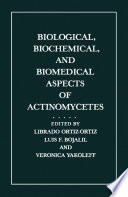 Biological  Biochemical  and Biomedical Aspects of Actinomycetes