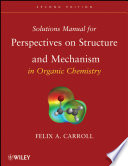 Perspectives on Structure and Mechanism in Organic Chemistry  Solutions Manual