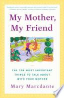 My Mother My Friend