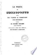 La presa di Negroponte fatta dai Turchi ai Veneziani nel 1470 ... per la prima volta pubblicata con documenti e annotazioni (da Emanuele A Cicogna.)