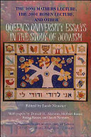 The 2001 Mathers Lecture 2001 Rosen Lecture, and Other Queen's University Essays in the Study of Judaism
