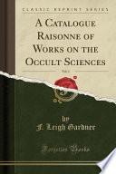 A Catalogue Raisonné of Works on the Occult Sciences