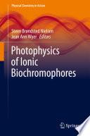 Photophysics of Ionic Biochromophores Book