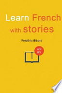 Learn French With Stories  : 7 Short Stories for Beginner and Intermediate Students