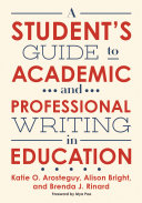 A Student s Guide to Academic and Professional Writing in Education