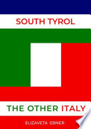 South Tyrol The Other Italy