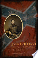 John Bell Hood and the Fight for Civil War Memory Book PDF