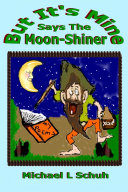 But It's Mine' Says Moon-Shiner