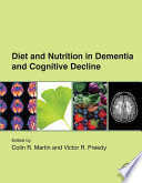 Diet and Nutrition in Dementia and Cognitive Decline Book