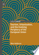 Tourism, Urbanization, and the Evolving Periphery of the European Union