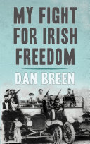 My Fight For Irish Freedom: Dan Breen's Autobiography