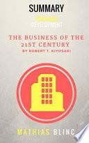 Summary of the Business of the 21st Century by Robert T. Kiyosaki