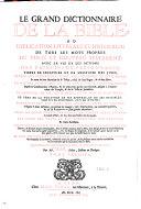 Le grand dictionnaire de la Bible ou explication littérale et historique de tous les mots propres du Vieux et Nouveau Testament, avec la vie et les actions des principaux personnages tirées de l'Ecriture et de l'histoire des Juifs ...