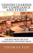 Lessons Learned on Compliance and Ethics  The Best from the Fcpa Compliance and Ethics Blog