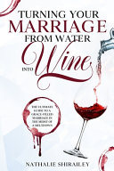 Turning Your Marriage From Water Into Wine