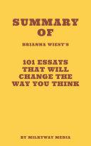 Summary of Brianna Wiest's 101 Essays That Will Change The Way You Think Pdf/ePub eBook