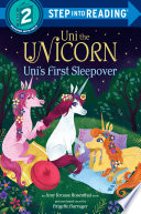 Uni the Unicorn Uni s First Sleepover