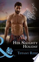 Her Naughty Holiday Mills Boon Blaze Men At Work Book 2