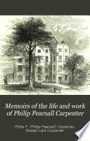 Memoirs of the Life and Work of Philip Pearsall Carpenter Book