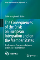 The Consequences of the Crisis on European Integration and on the Member States