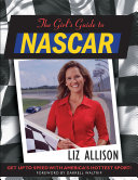 The Girl's Guide to NASCAR