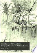 Tom Sawyer Abroad  Tom Sawyer  Detective and Other Stories
