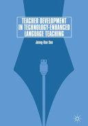 Teacher Development in Technology Enhanced Language Teaching