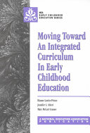 Moving Toward An Integrated Curriculum In Early Childhood Education