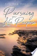 Pursuing Your Life Purpose