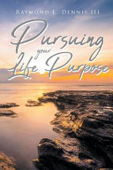 Pursuing Your Life Purpose