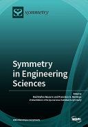 Symmetry in Engineering Sciences
