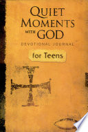 Quiet Moment With God Devotional Journal For Teens Book