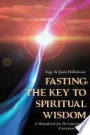 Fasting The Key To Spiritual Wisdom