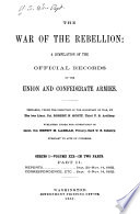 The War of the Rebellion  Formal reports  both Union and Confederate  of the first seizures of United States property in the Southern States  53 v  in 111