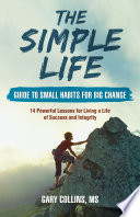 The Simple Life Guide to Small Habits for Big Change