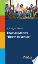 A Study Guide for Thomas Mann s  Death in Venice