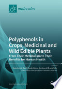 Polyphenols in Crops, Medicinal and Wild Edible Plants