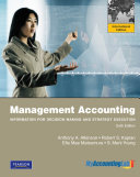 Management Accounting:Information for Decision-Making and Strategy Execution