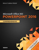 Shelly Cashman Series Microsoft Office 365 Powerpoint 2016 Comprehensive