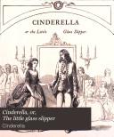 Cinderella  or  The little glass slipper