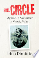 Full Circle: My Dad, a Volunteer In World War I