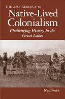 The Archaeology of Native lived Colonialism