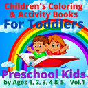 Children s Coloring   Activity Books For Toddlers   Preschool Kids by Ages 1  2  3  4   5 Vol 1