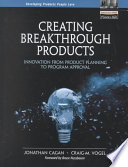 """Creating Breakthrough Products: Innovation from Product Planning to Program Approval"" by Jonathan Cagan, Bruce Nussbaum, Jonathan M. Cagan, Craig M. Vogel"