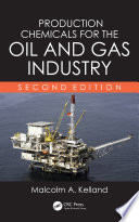 Production Chemicals for the Oil and Gas Industry  Second Edition Book