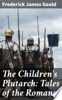 The Children s Plutarch  Tales of the Romans