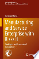Manufacturing and Service Enterprise with Risks II