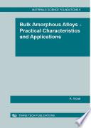 Bulk Amorphous Alloys   Practical Characteristics and Applications