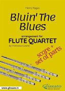 Bluin  The Blues   Flute Quartet score   parts